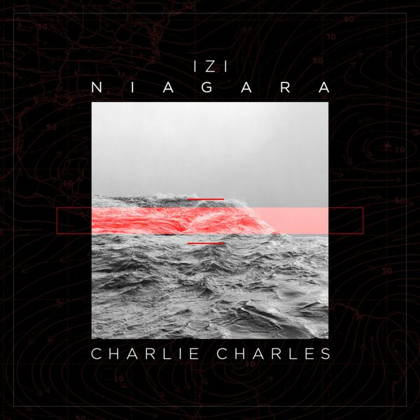 Izi, Charlie Charles - Niagara