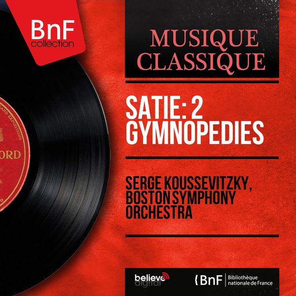 Serge Koussevitzky - Satie: 2 Gymnopédies (Orchestrated by Claude Debussy, Mono Version)