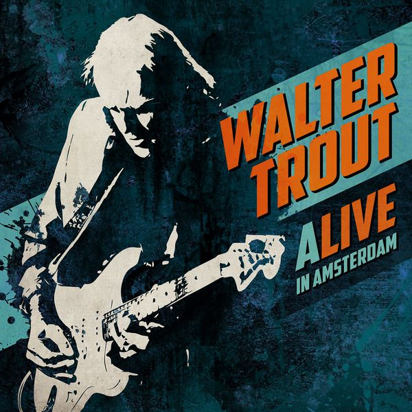 Walter Trout - ALIVE in Amsterdam (Live)