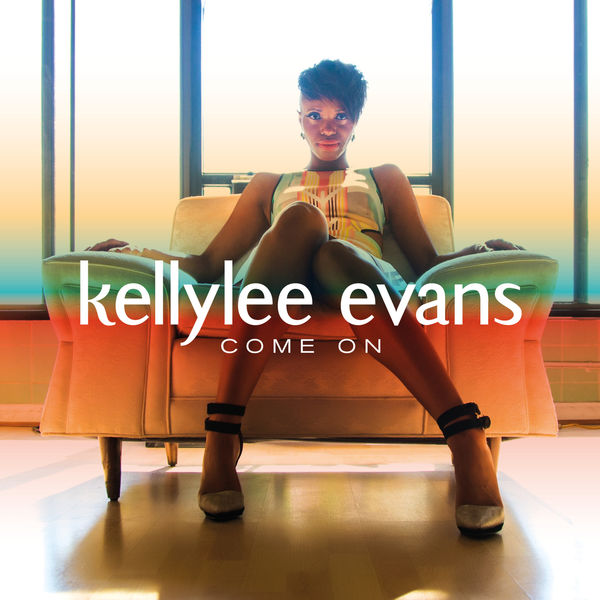 Kellylee Evans - Come On