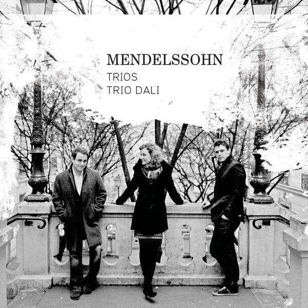 Trio Dali - Mendelssohn : Piano Trios Nos.1 & 2
