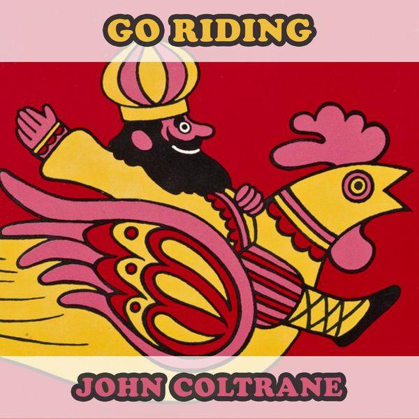 John Coltrane - Go Riding