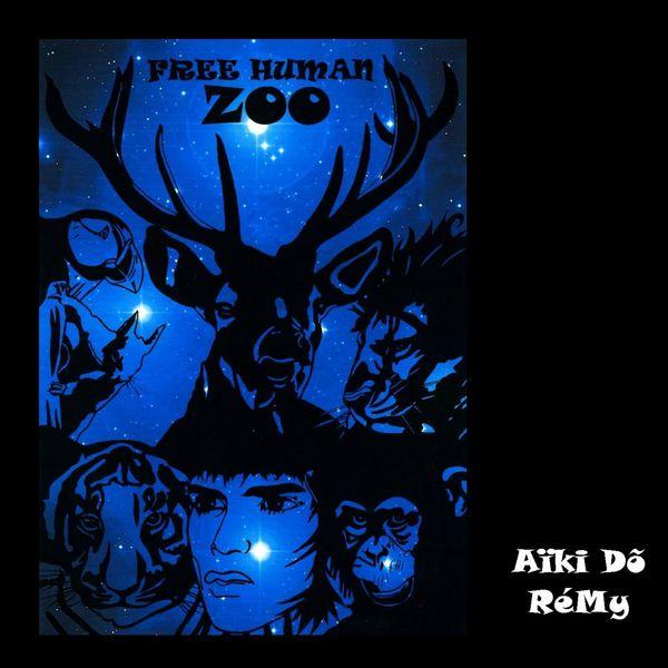 Free Human Zoo - Aïki do rémy