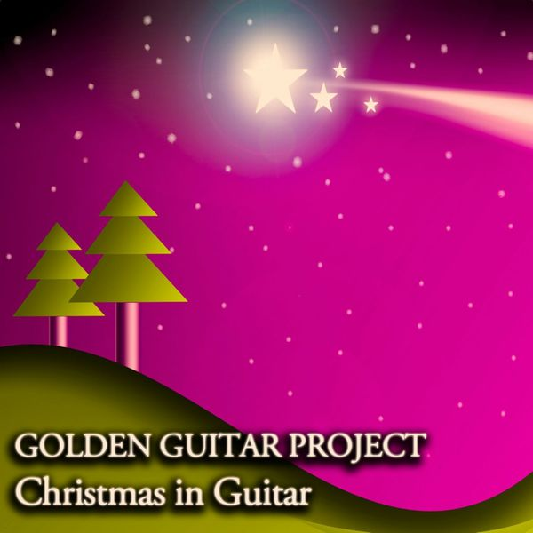 Golden Guitar Project - Christmas in Guitar - Melodies for Christmas Moments