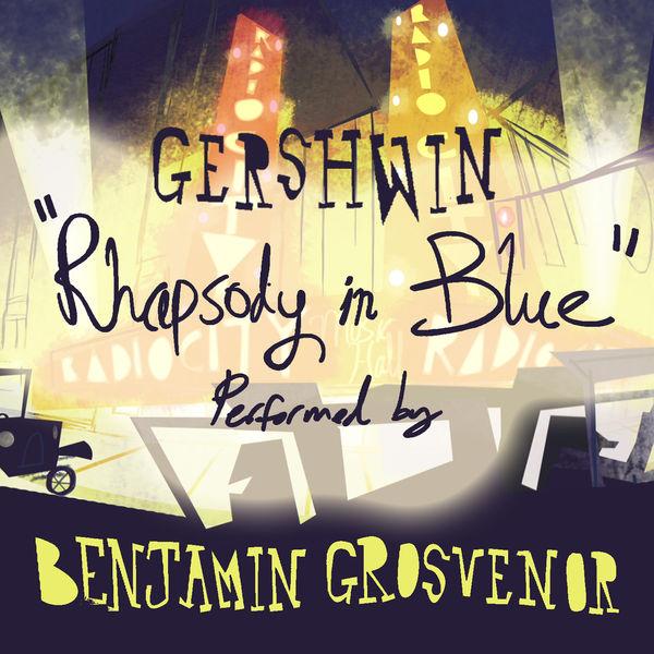 Benjamin Grosvenor|Rhapsody In Blue Performed By Benjamin Grosvenor