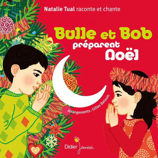 Natalie Tual - Bulle et Bob préparent Noël