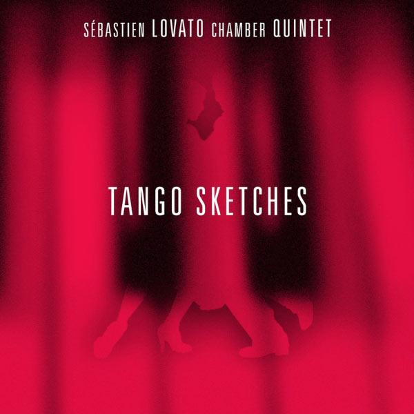 Sébastien Lovato - Tango Sketches