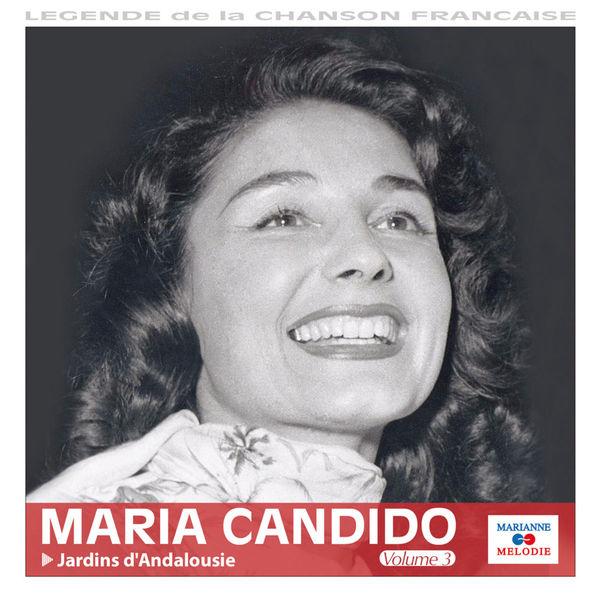 """Maria Candido - Jardins d'Andalousie, Vol. 3 (Collection """"Légende de la chanson française"""")"""