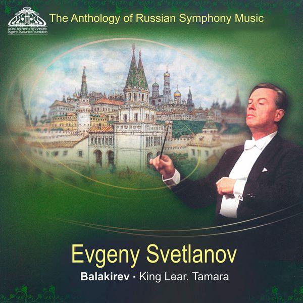 Yevgeny Svetlanov - Balakirev: King Lear & Tamara