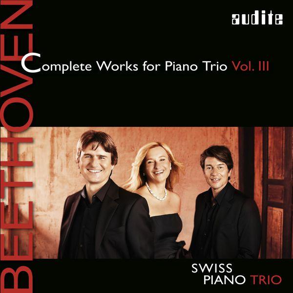 Schweizer Klaviertrio - Swiss Piano Trio - Beethoven: Complete Works for Piano Trio, Vol. 3