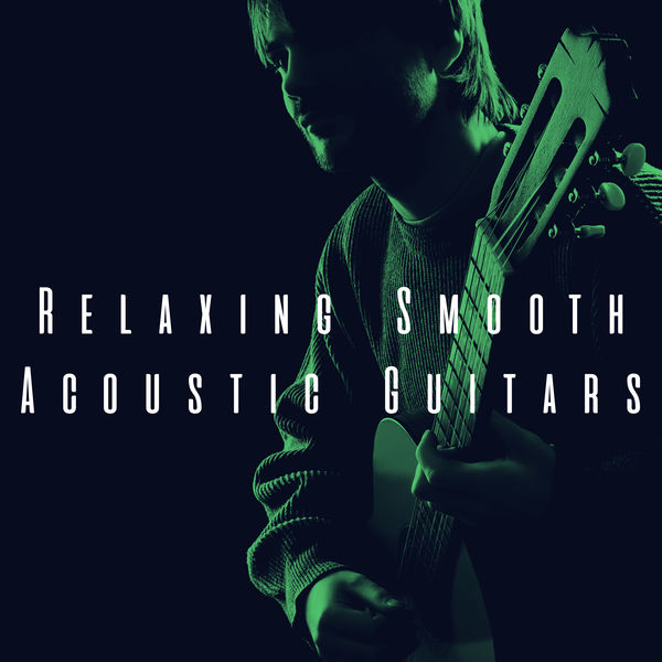 Acoustic Guitar Songs - Relaxing Smooth Acoustic Guitars