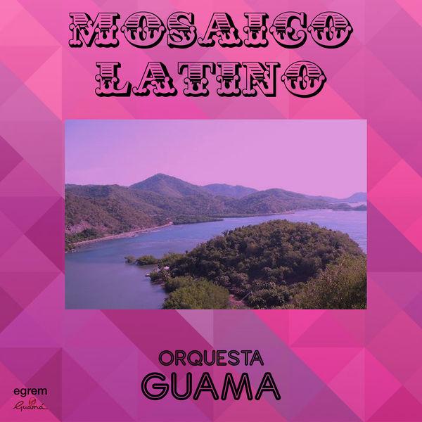 Orquesta Guamá - Mosaico Latino (Remasterizado)