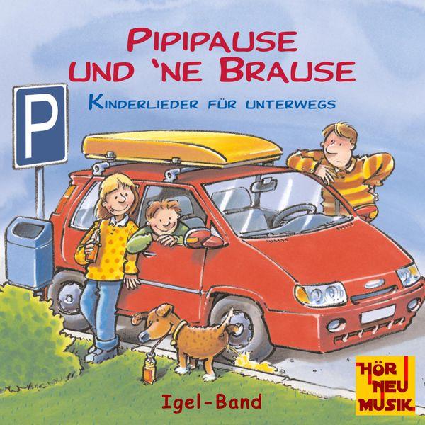 Igel-Band|Pipipause und 'ne Brause - Kinderlieder für unterwegs