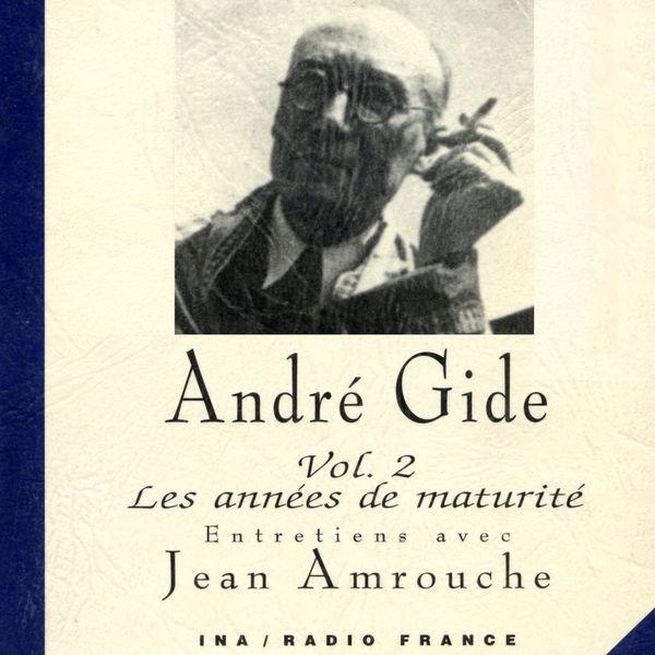 André Gide - André Gide, Vol. 2: Les années de maturité (1909-1949)