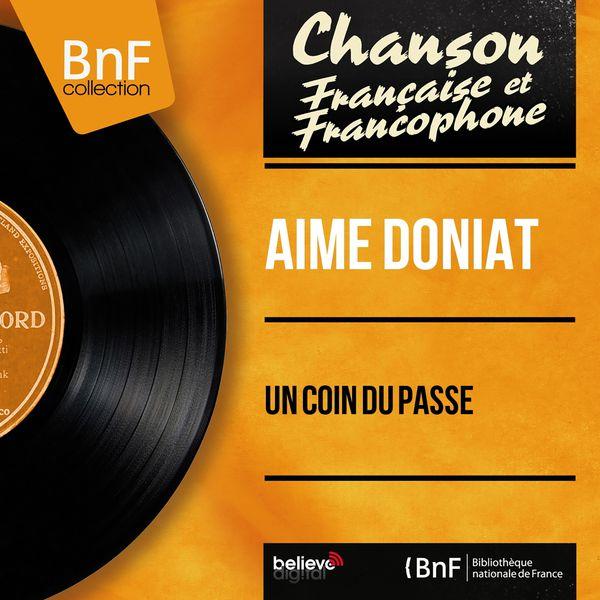 Aimé Doniat - Un coin du passé (Mono Version)