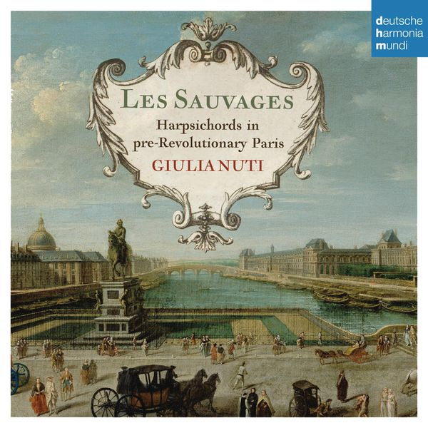 Giulia Nuti - Les Sauvages - Harpsichords in Pre-Revolutionary Paris
