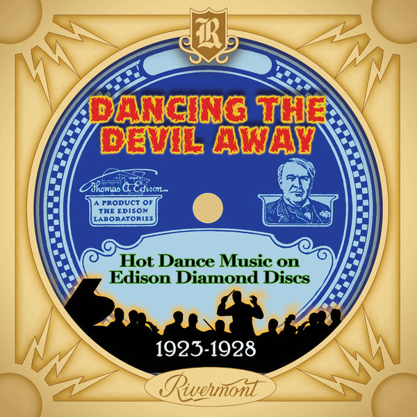 Various Artists - Dancing the Devil Away: Hot Dance Music on Edison Diamond Discs (1923-1928)