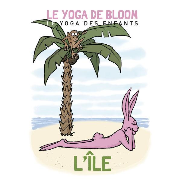 Le yoga de Bloom - Voyage sur une île (Le yoga des enfants)