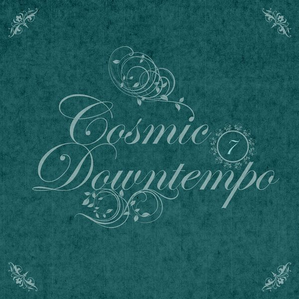 Various Artists - Cosmic Downtempo, Vol.07