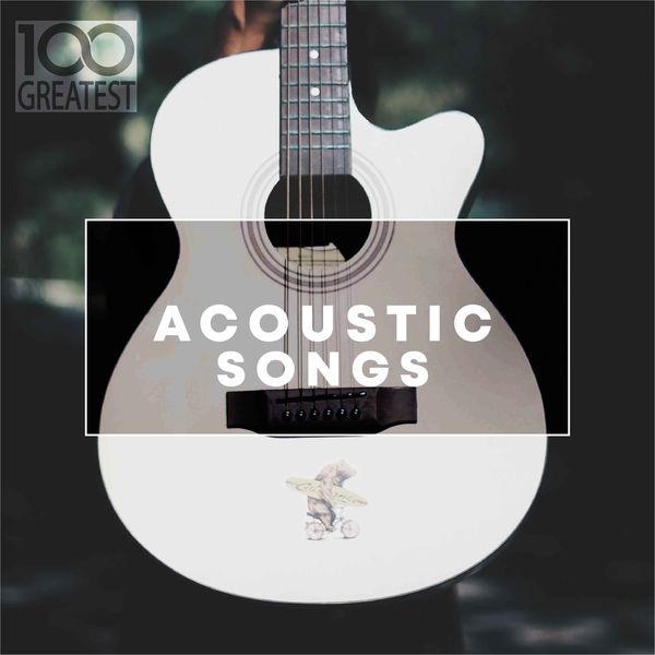 Album 100 Greatest Acoustic Songs, Various Artists | Qobuz