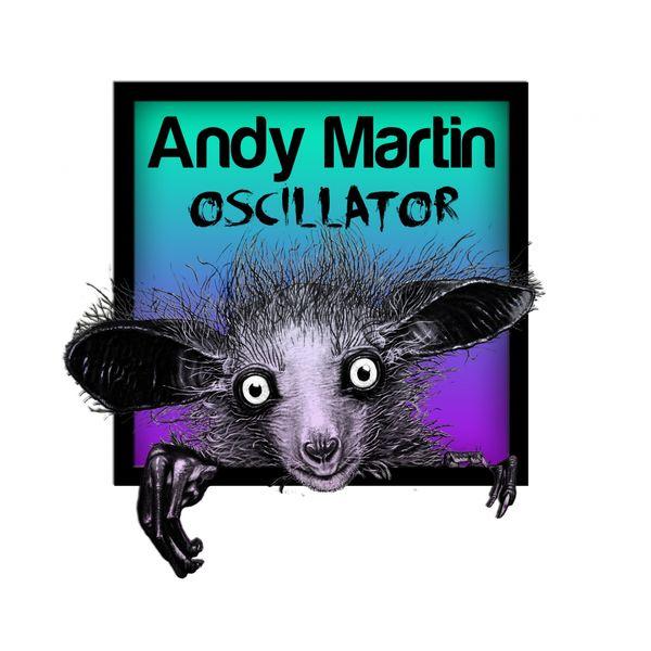 Andy Martin - Oscillator