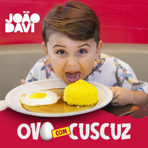 João Davi - Ovo Com Cuscuz