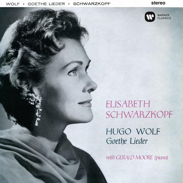 Elisabeth Schwarzkopf - Wolf: Goethe-Lieder
