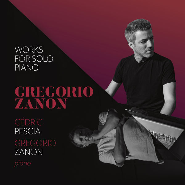 Cédric Pescia - Gregorio Zanon: Works for Solo Piano