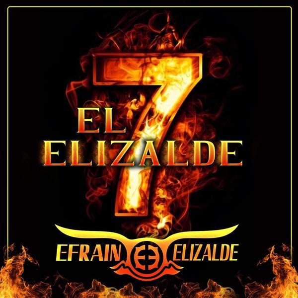 Efraín Elizalde - El 7 Elizalde