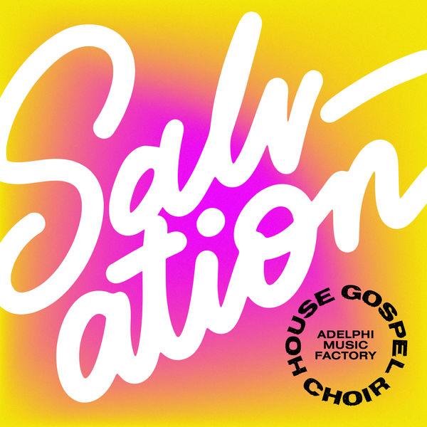 House Gospel Choir - Salvation