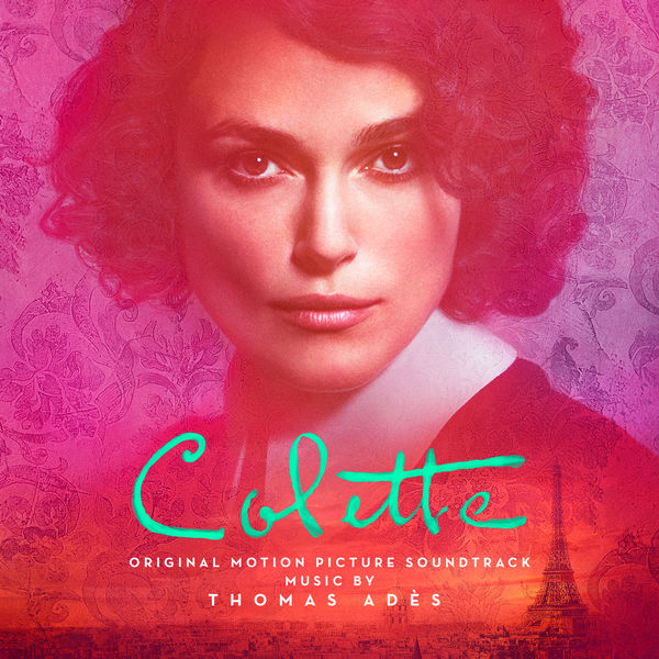 Thomas Adès - Colette (Original Motion Picture Soundtrack)