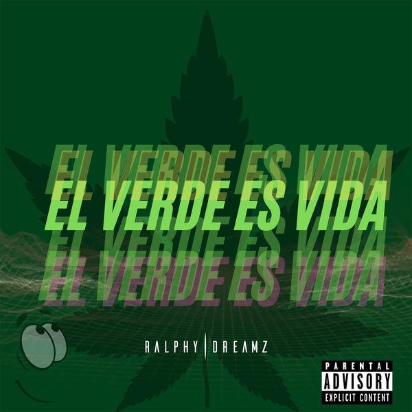 Ralphy Dreamz El Verde Es Vida