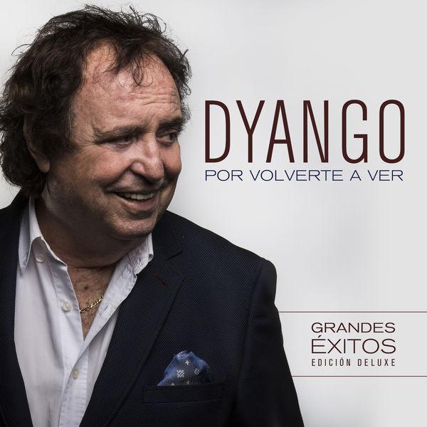 Dyango - Por Volverte a Ver (Edición Deluxe)