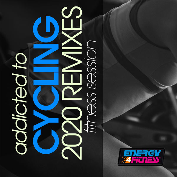 Various Artists - Addicted To Cycling 2020 Remixes Fitness Session
