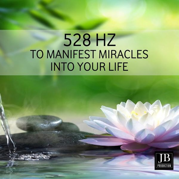 528 Hz Music To Manifest Miracles Into Your Life Instrumental