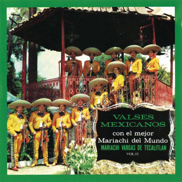 Mariachi Vargas de Tecalitlán - Valses Mexicanos Con El Mejor Mariachi Del Mundo Vol. II