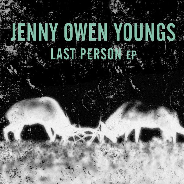 Jenny Owen Youngs - Last Person (EP)