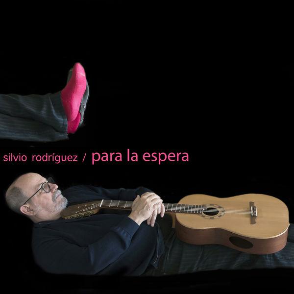 Silvio Rodriguez - Para la Espera