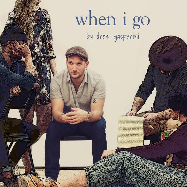 Drew Gasparini - When I Go