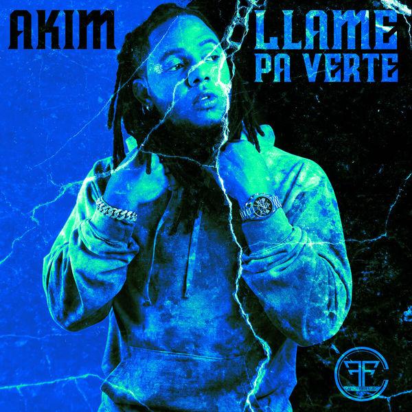 Akim - Llame Pa Verte