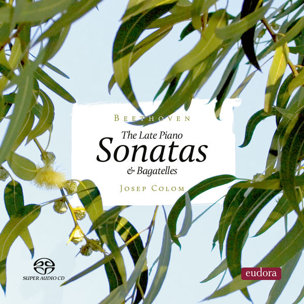 Josep Colom - Late Piano Sonatas & Bagatelles