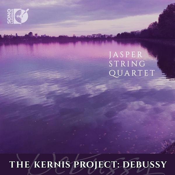 Jasper String Quartet - The Kernis Project: Debussy