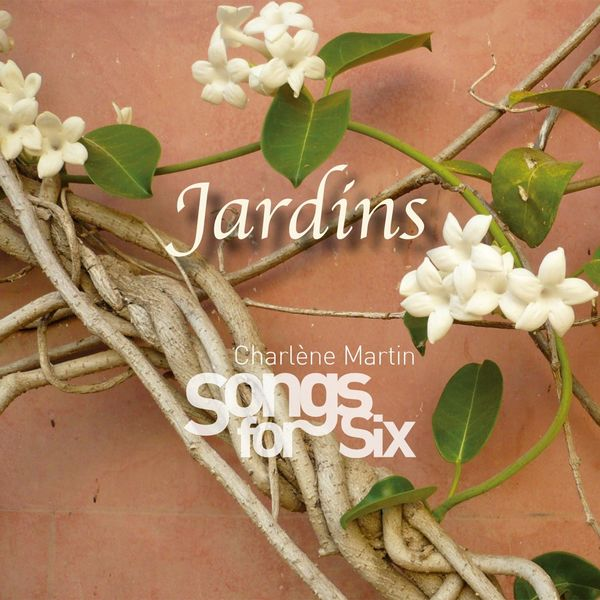 Charlène Martin Songs for Six - Jardins