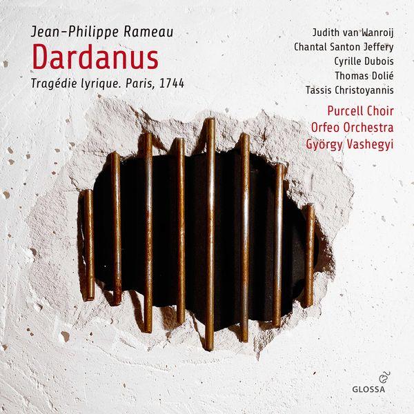 György Vashegyi - Rameau: Dardanus, RCT 35 (Revised 1744 Version)