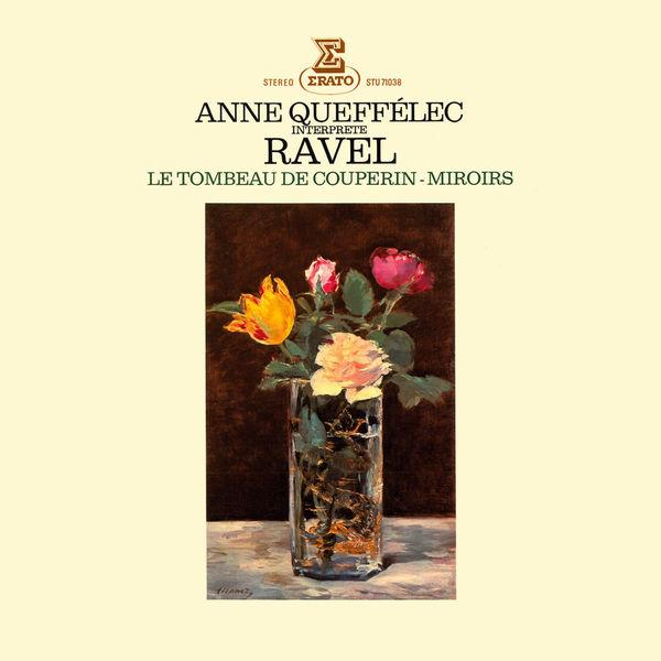 Anne Queffélec - Ravel: Miroirs, Le Tombeau de Couperin