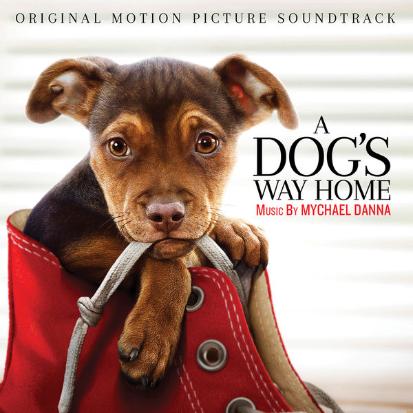 A Dogs Way Home Original Motion Picture Soundtrack