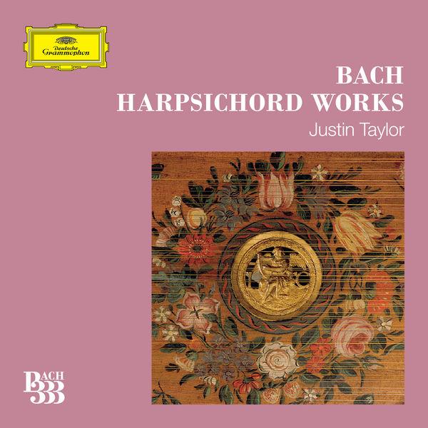 Justin Taylor - Bach 333: Harpsichord Works