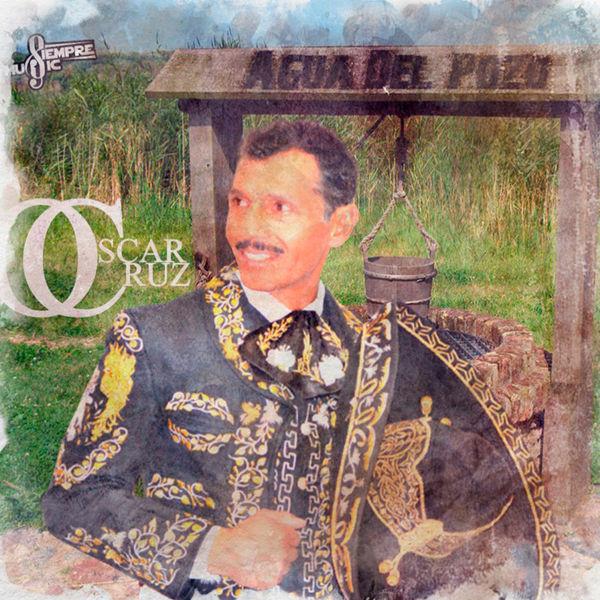 Oscar Cruz - Agua del Pozo