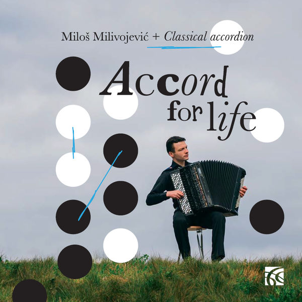 Milos Milivojevic - Accord for Life: Classical Accordion