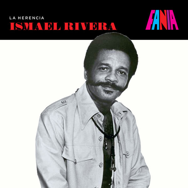 Ismael Rivera - La Herencia